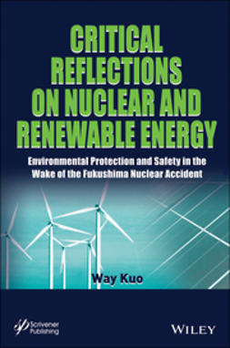 Kuo, Way - Critical Reflections on Nuclear and Renewable Energy: Environmental Protection and Safety in the Wake of the Fukushima Nuclear Accident, e-kirja