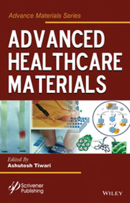 Tiwari, Ashutosh - Advanced Healthcare Materials, e-kirja