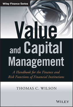Wilson, Thomas C. - Value and Capital Management: A Handbook for the Finance and Risk Functions of Financial Institutions, e-bok