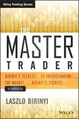 Birinyi, Laszlo - The Master Trader + Website: Birinyi's Secrets to Understanding the Market, ebook
