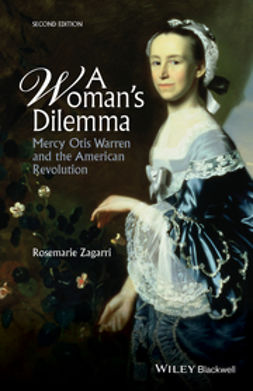Zagarri, Rosemarie - A Woman's Dilemma: Mercy Otis Warren and the American Revolution, ebook