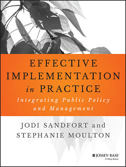 Moulton, Stephanie - Effective Implementation In Practice: Integrating Public Policy and Management, ebook