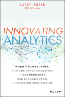 Freed, Larry - Innovating Analytics: Word of Mouth Index- Use the Next Generation of Net Promoter to Increase Sales and Drive Results, ebook