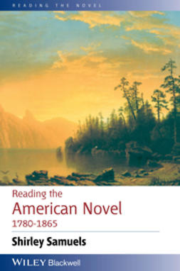 Samuels, Shirley - Reading the American Novel 1780 - 1865, ebook