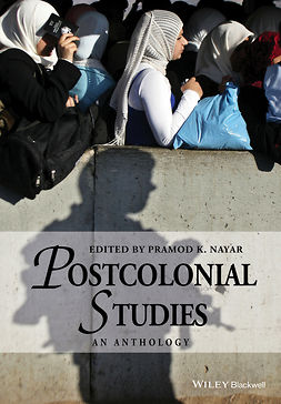 Nayar, Pramod K. - Postcolonial Studies: An Anthology, e-kirja