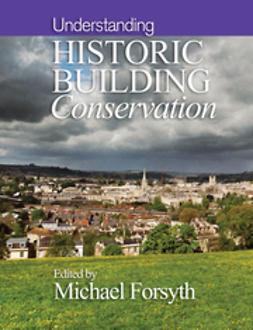 Forsyth, Michael - Understanding Historic Building Conservation, ebook