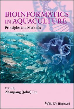 Liu, Zhanjiang (John) - Bioinformatics in Aquaculture: Principles and Methods, ebook