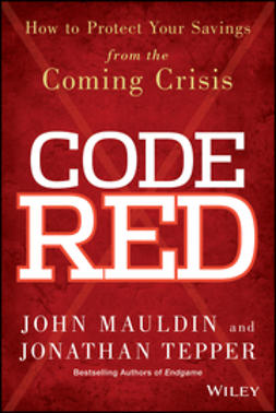 Mauldin, John - Code Red: How to Protect Your Savings From the Coming Crisis, e-bok