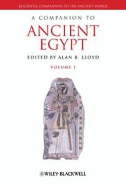 Lloyd, Alan B. - A Companion to Ancient Egypt: Two Volume Set, ebook