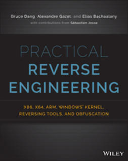 Bachaalany, Elias - Practical Reverse Engineering: x86, x64, ARM, Windows Kernel, Reversing Tools, and Obfuscation, ebook