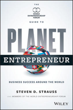 Agarwal, Nikhil - Planet Entrepreneur: The World Entrepreneurship Forum's Guide to Business Success Around the World, ebook
