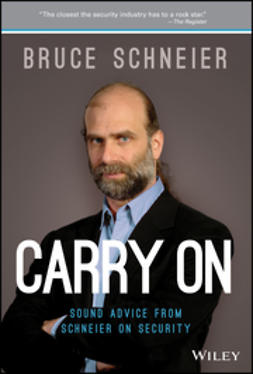 Schneier, Bruce - Carry On: Sound Advice from Schneier on Security, e-kirja