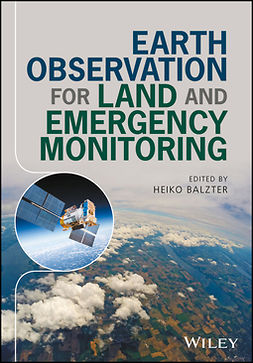 Balzter, Heiko - Earth Observation for Land and Emergency Monitoring, e-bok