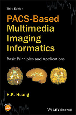 Huang, H. K. - PACS-Based Multimedia Imaging Informatics: Basic Principles and Applications, ebook