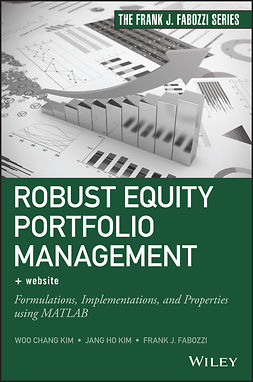 Fabozzi, Frank J. - Robust Equity Portfolio Management + Website: Formulations, Implementations, and Properties using MATLAB, ebook