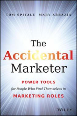 Abbazia, Mary - The Accidental Marketer: Power Tools for People Who Find Themselves in Marketing Roles, ebook