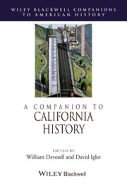 Deverell, William - A Companion to California History, e-bok