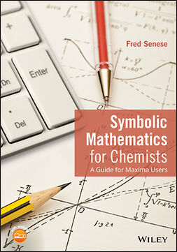 Senese, Fred - Symbolic Mathematics for Chemists: A Guide for Maxima Users, e-bok