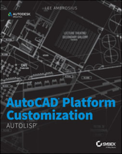 Ambrosius, Lee - AutoCAD Platform Customization: AutoLISP, ebook