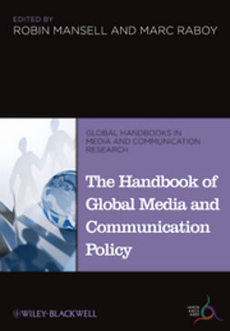 Mansell, Robin - The Handbook of Global Media and Communication Policy, e-bok