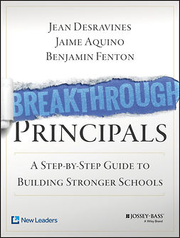 Aquino, Jaime - Breakthrough Principals: A Step-by-Step Guide to Building Stronger Schools, ebook
