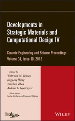 Kriven, Waltraud M. - Developments in Strategic Materials and Computational Design IV: Ceramic Engineering and Science Proceedings, Volume 34 Issue 10, ebook