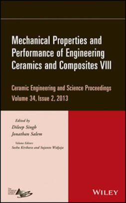 Singh, Dileep - Mechanical Properties and Performance of Engineering Ceramics and Composites VIII: Ceramic Engineering and Science Proceedings, Volume 34 Issue 2, e-bok