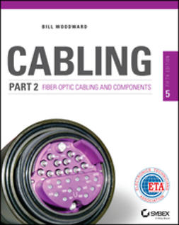 Woodward, Bill - Cabling Part 2: Fiber-Optic Cabling and Components, ebook