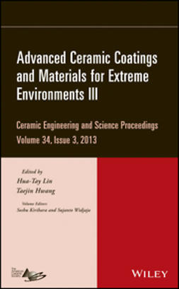 Lin, Hua-Tay - Advanced Ceramic Coatings and Materials for Extreme Environments III: Ceramic Engineering and Science Proceedings, Volume 34 Issue 3, ebook