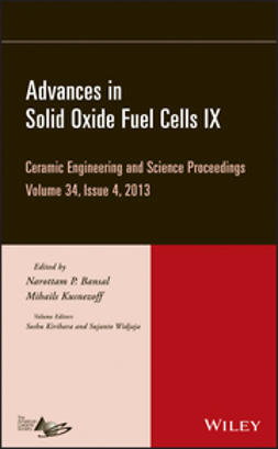 Bansal, Narottam P. - Advances in Solid Oxide Fuel Cells IX: Ceramic Engineering and Science Proceedings, Volume 34 Issue 4, ebook