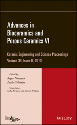 Colombo, Paolo - Advances in Bioceramics and Porous Ceramics VI: Ceramic Engineering and Science Proceedings, Volume 34 Issue 6, ebook