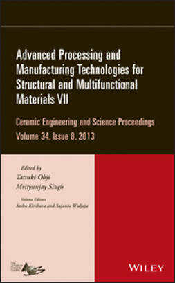 Ohji, Tatsuki - Advanced Processing and Manufacturing Technologies for Structural and Multifunctional Materials VII: Ceramic Engineering and Science Proceedings, Volume 34 Issue 8, e-bok