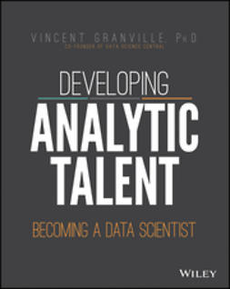 Granville, Vincent - Developing Analytic Talent: Becoming a Data Scientist, ebook