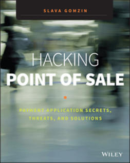 Gomzin, Slava - Hacking Point of Sale: Payment Application Secrets, Threats, and Solutions, ebook