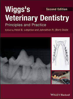 Dodd, Johnathon R. (Bert) - Wiggs's Veterinary Dentistry: Principles and Practice, ebook