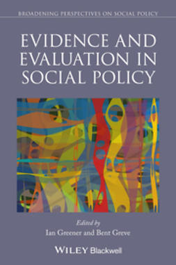 Greener, Ian - Evidence and Evaluation in Social Policy, e-bok
