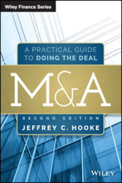 Hooke, Jeffrey C. - M&A: A Practical Guide to Doing the Deal, e-kirja
