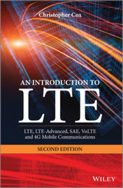 Cox, Christopher - An Introduction to LTE: LTE, LTE-Advanced, SAE, VoLTE and 4G Mobile Communications, ebook