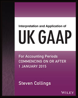 Collings, Steven - Interpretation and Application of UK GAAP: For Accounting Periods Commencing On or After 1 January 2015, e-bok