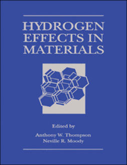 Thompson, A. W. - Hydrogen Effects in Materials, ebook