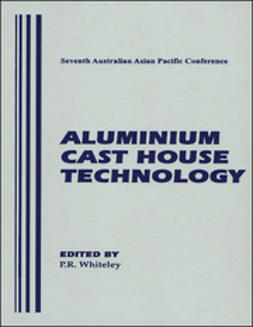 Whiteley, Peter R. - Aluminium Cast House Technology (Seventh Australasian Conference), ebook