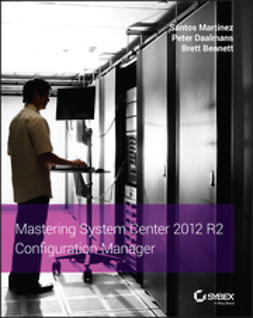 Bennett, Brett - Mastering System Center 2012 R2 Configuration Manager, ebook