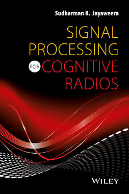 Jayaweera, Sudharman K. - Signal Processing for Cognitive Radios, ebook