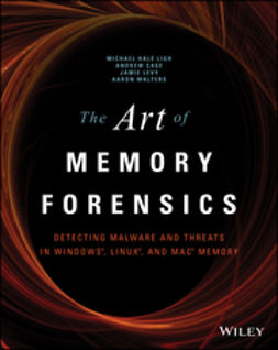Case, Andrew - The Art of Memory Forensics: Detecting Malware and Threats in Windows, Linux, and Mac Memory, e-kirja