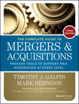 Galpin, Timothy J. - The Complete Guide to Mergers and Acquisitions: Process Tools to Support M&A Integration at Every Level, e-kirja