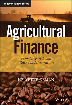 Geman, Helyette - Agricultural Finance: From Crops to Land, Water and Infrastructure, e-bok