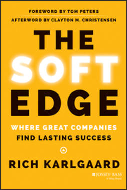 Karlgaard, Rich - The Soft Edge: Where Great Companies Find Lasting Success, ebook