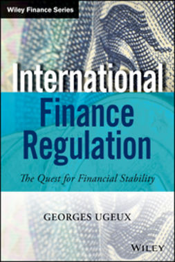 Ugeux, Georges - International Finance Regulation: The Quest for Financial Stability, e-kirja
