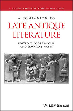 McGill, Scott - A Companion to Late Antique Literature, ebook