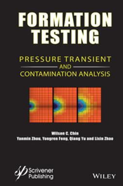 Chin, Wilson C. - Formation Testing: Pressure Transient and Contamination Analysis, ebook